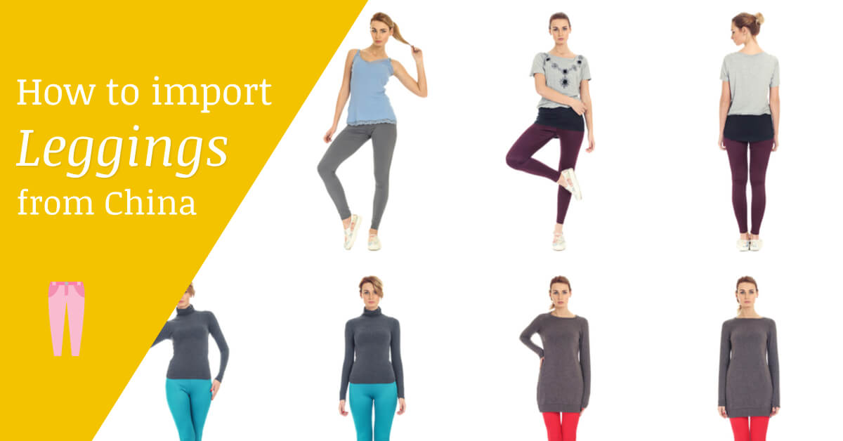 How to Import Leggings from China